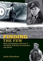 42253 - Saunders, A. - Finding the Few. Some Outstanding Mysteries of the Battle of Britain Investigated and Solved