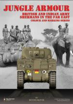 42275 - Oliver, D. - Jungle Armour. British and Indian Army Shermans in the Far East. Colour and Markings Series