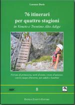 42282 - Doris, L. - 76 Itinerari per 4 stagioni in Veneto e Trentino Alto Adige - Millepiedi 08