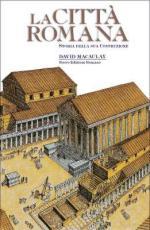 42316 - Macaulay, D. - Citta' romana. Storia della sua costruzione (La)