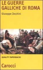 42318 - Zecchini, G. - Guerre galliche di Roma (Le)