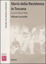 42325 - Palla, M. cur - Storia della Resistenza in Toscana Vol 2