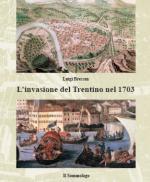 42362 - Bressan, L. - Invasione del Trentino nel 1703 (L')