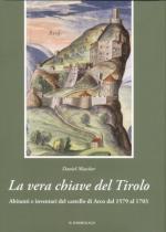 42364 - Mascher, D. cur - Vera chiave del Tirolo. Abitanti e inventari del castello di Arco dal 1579 al 1703 (La)
