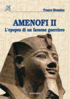 42367 - Brussino, F. - Amenofi II. L'epopea di un Faraone guerriero