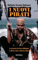 42390 - Cazzola Hofmann, R.L. - Nuovi pirati. La pirateria del Terzo Millennio in Africa, Asia e America Latina (I)