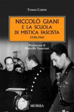 42391 - Carini, T. - Niccolo' Giani e la scuola di mistica fascista 1930-1943