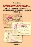 42398 - Chiesa, P. - Carissima famiglia... La Croce Rossa e le lettere dei prigionieri di guerra milanesi