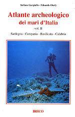 42403 - Gargiullo-Okely, S.-E. - Atlante archeologico dei mari d'Italia Vol 2. Sardegna, Campania, Basilicata, Calabria
