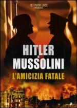 42412 - von Brescius-Kasten,  - Hitler e Mussolini. L'amicizia fatale DVD