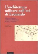 42423 - Vigano', M. cur - Architettura militare nell'eta' di Leonardo. 'Guerre Milanesi' e diffusione del bastione in Italia e in Europa (L')