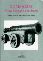 42446 - Smith-Rhynas Brown, R.D.-R. - Bombards: Mons Meg and Her Sisters