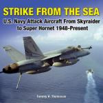42471 - Thomason, T. - Strike from the Sea. US Navy Attack Aircraft from Skyraider to Super Hornet, 1948-present