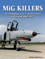 42475 - McCarthy, D.J. - MiG Killers. A Chronology of US Air Victories in Vietnam 1965-1973
