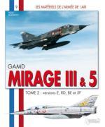 42487 - Beaumont, H. - Materiels de l'Armee de l'Air 09: GAMD Mirage III et 5 Tome 2: versions E, RD, BE et 5F