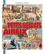 42490 - AAVV,  - Petits Soldats Airfix a l'echelle HO/00 de 1959 a 2009 - Figurines et Jouets 06 (Les)