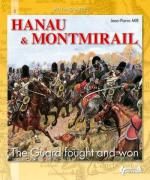 42497 - Milt, J.P. - Hanau-Montmirail. The Guard fought and won - Men and Battles 05