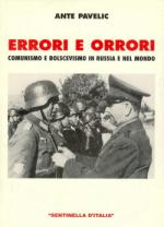 42514 - Pavelic, A. - Errori e orrori. Comunismo e bolscevismo in Russia e nel mondo