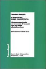 42517 - Coniglio, T. - Imperativo della competitivita'. Sicurezza nazionale ed economia di mercato nell'era della globalizzazione (L')
