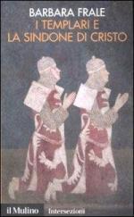 42525 - Frale, B. - Templari e la Sindone di Cristo (I)