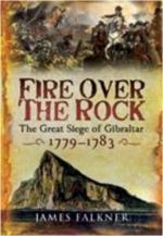 42529 - Falkner, J. - Fire over the Rock. The Great Siege of Gibraltar 1779-1783