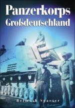 42539 - Spaeter, H. - Panzerkorps Grossdeutschland. Berichte ueber das Erleben, Einsaetze, die Maenner und Kampfraeume