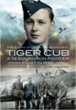 42569 - Yeoman-Freeborn, C.-J. - Tiger Cub. A 74. Squadron Fighter Pilot in WWII. The Story of John Freeborn