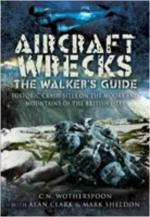 42570 - Wotherspoon-Clark-Sheldon, N.-A.-M. - Aircraft Wrecks. A Walker's Guide. Historic Crash Sites on the Moors and Mountains of the British Isles