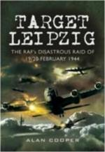 42576 - Cooper, A. - Target Leipzig. The RAF's Disastrous Raid of 19-20 February 1944