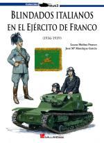 42588 - Molina Franco-Manrique Garcia, L.J.-J.M. - Blindados Italianos en el Ejercito de Franco 1936-1939
