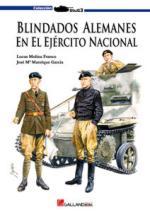 42590 - Molina Franco-Manrique Garcia, L.J.-J.M. - Blindados Alemanes en el Ejercito de Franco 1936-1939
