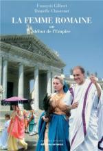 42605 - Chastenet-Gilbert, D.-F. - Femme romaine au debut de l'Empire 2eme ed. (La)