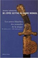 42609 - Lebedynsky, I. - De l'epee scythe au sabre mongol. Les armes blanches des nomades de la steppe IXe siecle av.J.-C.-XIXe siecle apr.J.-C.