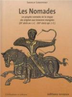 42610 - Lebedynsky, I. - Nomades. Les peuples nomades de la steppe des origines aux invasions mongoles (IXe siecle av. J.-C.-XIIIe siecle apr.J.-C.) (Les)