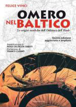 42615 - Vinci, F. - Omero nel Baltico. Le origini nordiche dell'Odissea e dell'Iliade