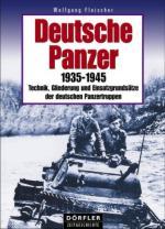 42637 - Fleischer, W. - Deutsche Panzer 1935-1945. Technik, Gliederung und Einsatzgrundsaetze der deutschen Panzertruppen