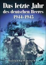 42645 - Fleischer, W. - Letzte Jahr des deutschen Heeres 1944-1945 (Das)
