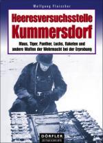 42653 - Fleischer, W. - Heeresversuchsstelle Kummersdorf Band 1: Maus, Tiger, Panther