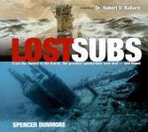 42670 - Dunmore, S. - Lost Subs. From the Hunley to the Kursk the Greatest Submarines ever lost and found