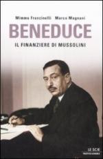 42674 - Franzinelli-Magnani, M.-M. - Beneduce. Il finanziere di Mussolini