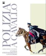 42694 - Cantelli-Menna, G.-L. - Polizia a cavallo. Storia, ordinamenti, uniformi