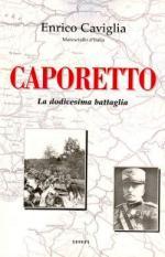 42695 - Caviglia, E. - Caporetto, la dodicesima battaglia