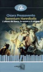 42702 - Prezzavento, C. - Somnium Hannibalis. L'ultimo dei Barca, la cenere e il sangue
