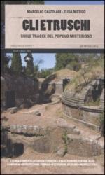 42703 - Calzolari-Nastico', M.-E. - Etruschi. Sulle tracce del popolo misterioso (Gli)