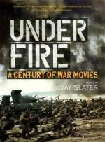 42727 - Slater, J. cur - Under Fire. A Century of War Movies
