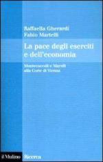 42731 - Gherardi-Martelli, R.-F. - Pace degli eserciti e dell'economia. Montecuccoli e Marsili alla Corte di Vienna (La)