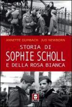 42732 - Dumbach-Newborn, A.-J. - Storia di Sophie Scholl e della Rosa Bianca