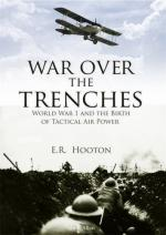 42733 - Hooton, E.R. - War over the Trenches. Air Power and the Western Front Campaigns 1916-1918
