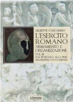 42741 - Cascarino, G. - Esercito Romano. Armamento e organizzazione Vol 3: dal III Secolo alla fine dell'Impero d'Occidente