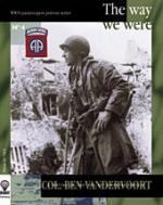 42754 - De Trez, M. - Way We Were. Col. Ben Vandervoort (The)